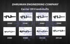 Carrier 5H Crankshafts by Dhruman Engineering Company