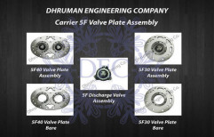 Carrier 5F Valve Plate Assembly by Dhruman Engineering Company