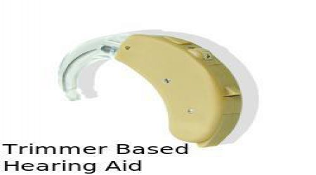Trimmer Based Hearing Aid by Sravani Hearing Aid & Clinic